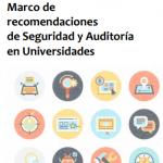 Publicado el Marco de recomendaciones de Seguridad y Auditoría en Universidades